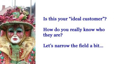 Is your ideal customer hiding?