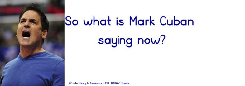 What's Mark Cuban Saying Today?
